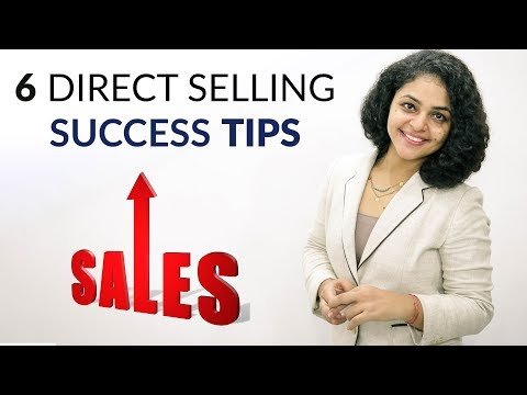 6 Direct Selling Techniques | Direct Selling Tips And Tricks | Direct Selling Success Tips
