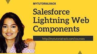Salesforce Lightning Web Component: Building our First Lightning Web Component
