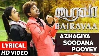 Azhagiya Soodana Poovey Video Song With Lyrics | Bairavaa | Vijay,Keerthy Suresh, Santhosh Narayanan