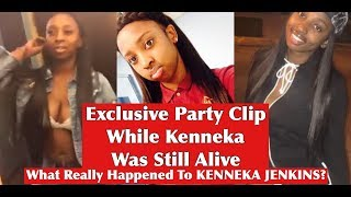 KENNEKA JENKINS - EXCLUSIVE PARTY CLIP SHOWS KENNEKA ALIVE & WELL