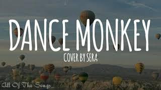 Download Lagu DANCE MONKEY - Sera (Cover) | Lyrics mp3