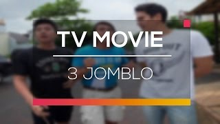 TV Movie - 3 Jomblo