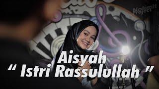AISYAH ISTRI RASULULLAH - MEUTIA NADA AT NOLIMIT PROJECT [COVER]