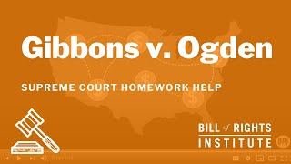 Gibbons v. Ogden | Homework Help from the Bill of Rights Institute