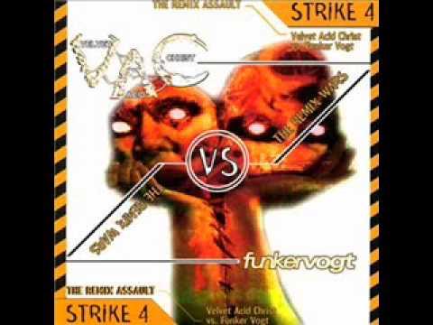 Velvet Acid Christ vs. Funker Vogt - The Remix Wars: Strike 4 - Velvet Acid Christ Vs. Funker Vogt