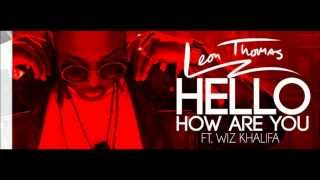 "Leon Thomas ft Wiz Khalifa ""Hello How Are You"" - Lyrics"