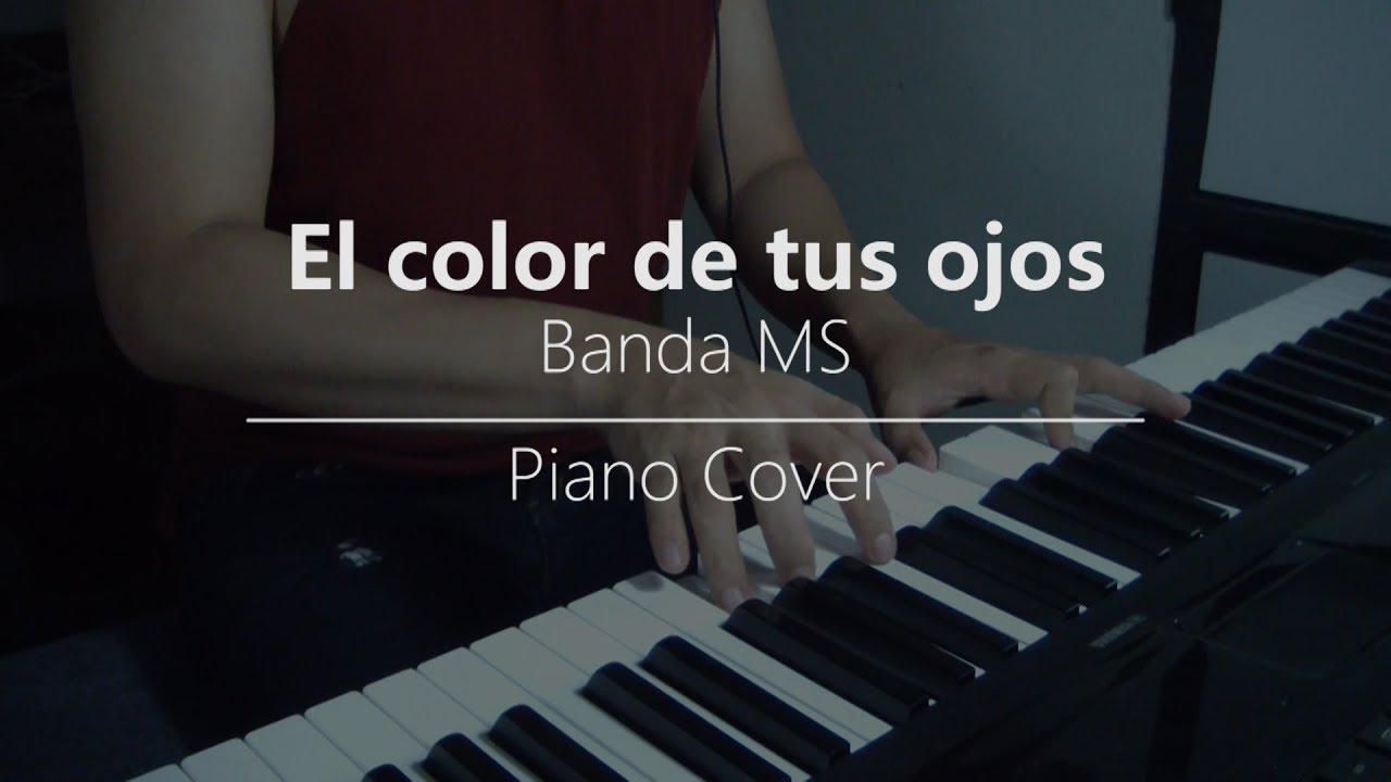 El color de tus ojos - Banda MS / Cover piano