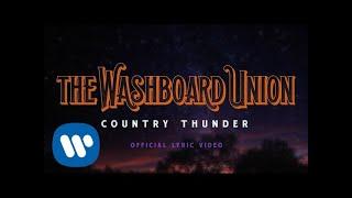 The Washboard Union - Country Thunder -  Lyric