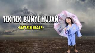 TIK TIK BUNYI HUJAN oleh Captain Nasya (4 th)