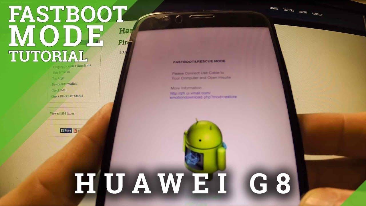 Fastboot Mode HUAWEI G8 - hardreset info