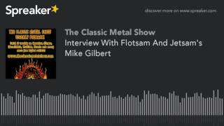Interview With Flotsam And Jetsam's Mike Gilbert