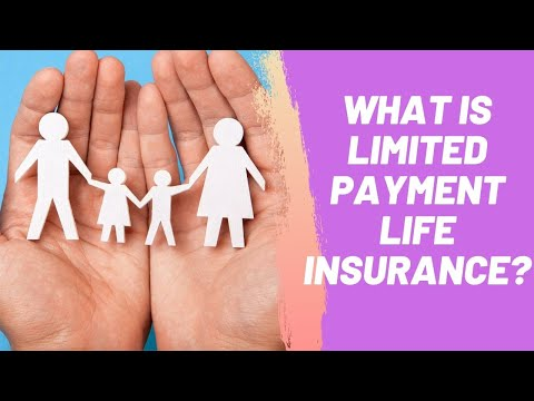 What is Limited Payment Life Insurance?