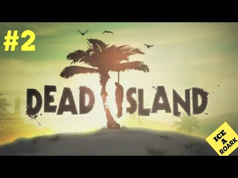 Dead Island Lets Play!: (Episode 2)  