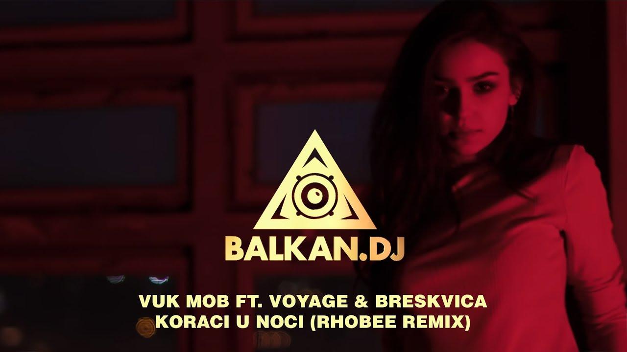 Vuk Mob feat. Voyage x Breskvica - Koraci u noci (Rhobee Remix)
