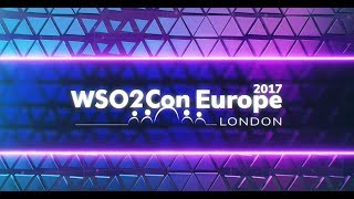 WSO2Con Europe 2017 - Highlights Reel