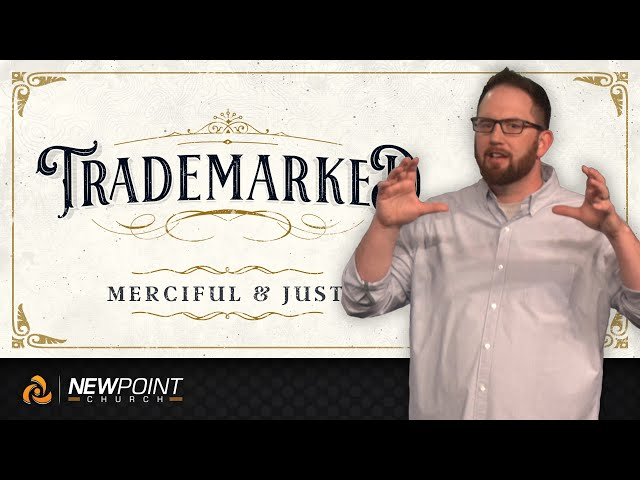 Merciful & Just | Trademarked [ New Point Church ]