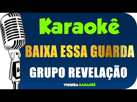 🎤 Karaokê - Grupo Revelação - Baixa Essa Guarda Karaokê Samba