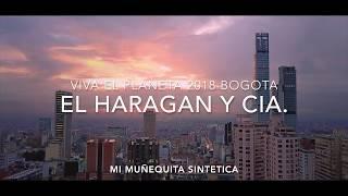 El Haragán y Cía en Bogotá Colombia 2018 - Muñequita Sintética