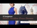 9 Gorgeous Halter Neckline Prom Dresses Long Hemline Collection