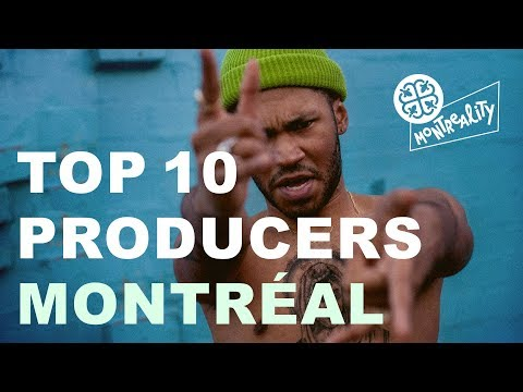 TOP 10 MONTREAL PRODUCERS