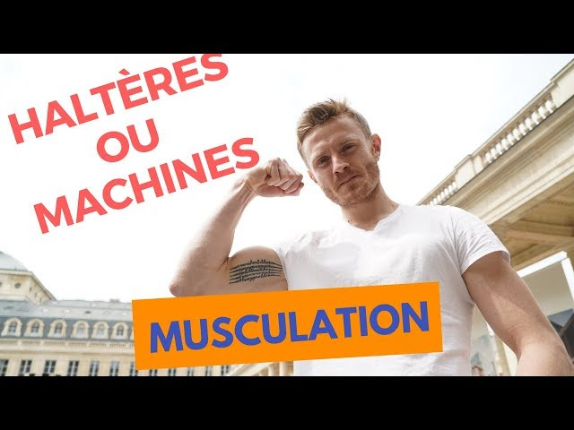 MUSCULATION : Machines Guidées  ou Charges Libres ? (2019)