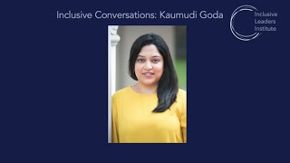 ILI Inclusive Conversations Episode 5: Kaumudi Goda