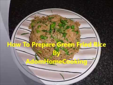How To Prepare Green Fried Rice