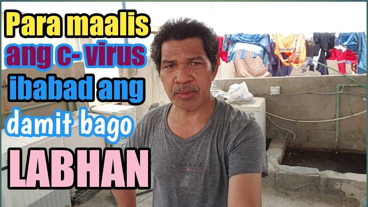 Hand washing is not really easy.(Para maalis ang c-virus sa mga damit ibabad muna ng kalating araw.)