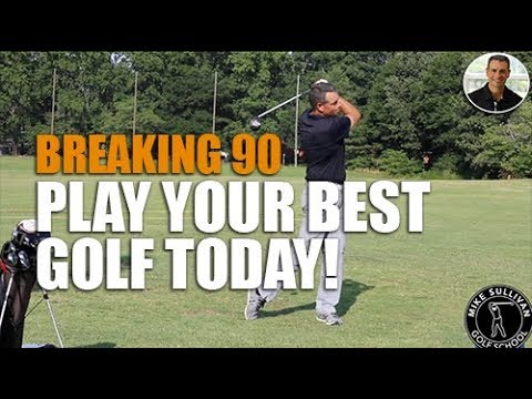 Breaking 90 – Play Your Best Golf Today
