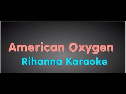 American Oxygen by Rihanna (Karaoke)