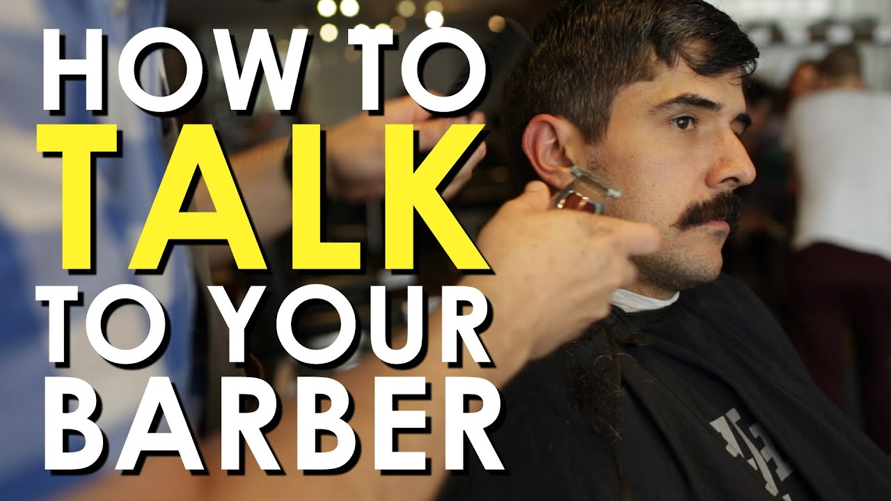 How To Talk To Your Barber Art Of Manliness Youtube