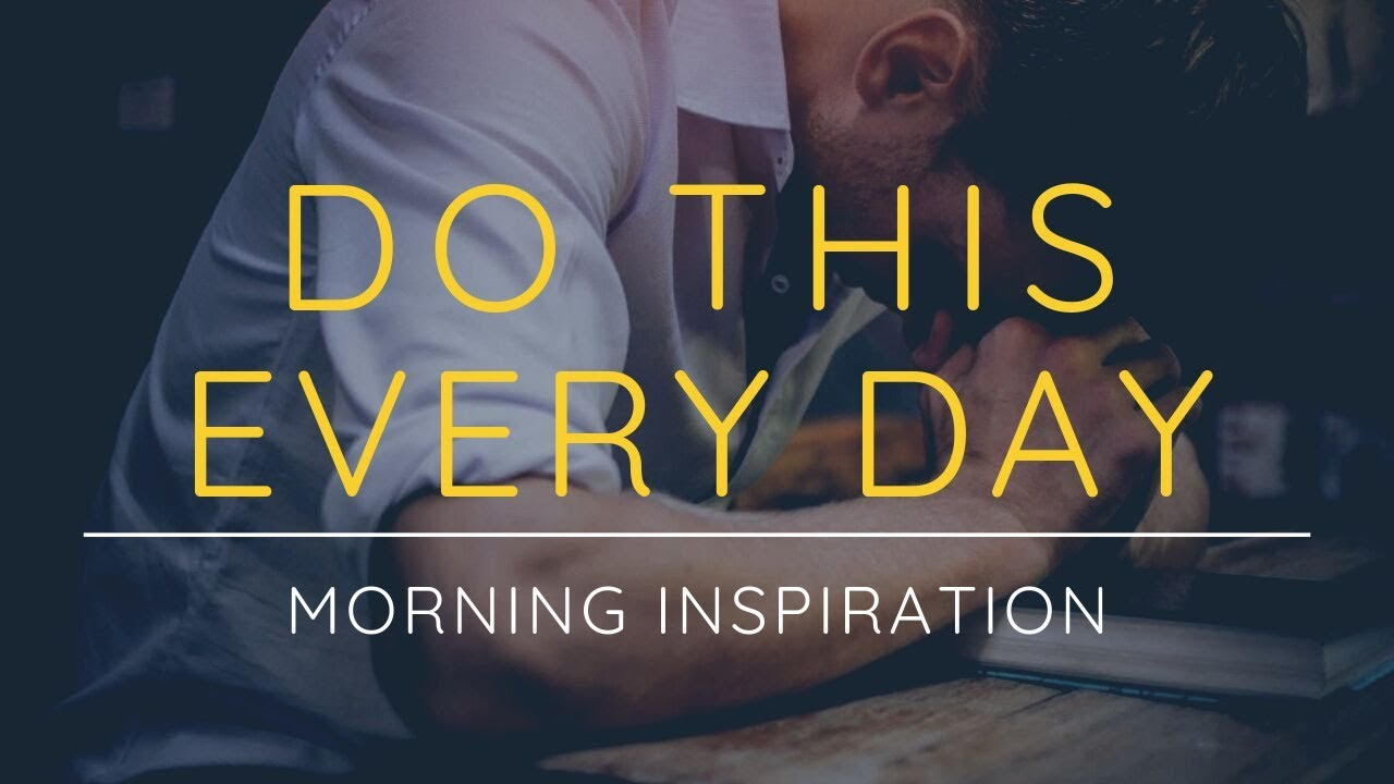 WE MUST DO THIS EVERY DAY | Spend Quiet Time With God - Morning Inspiration to Motivate Your Day