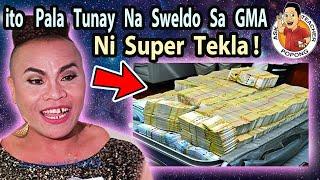 🔴  G-R-A-B-E   pala  Sahod  Ni  SUPER TEKLA  sa  GMA Network !