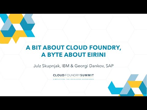 a-bit-about-cloud-foundry,-a-byte-about-eirini---julz-skupnjak,-ibm-&-georgi-dankov,-sap