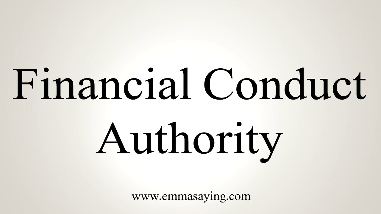 How To Pronounce Financial Conduct Authority - YouTube