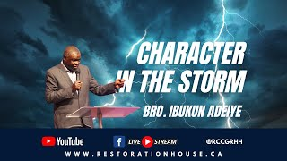 Character In The Storm    Restoration House Hamilton    Bro. Ibukun Adeiye    July 26, 2021