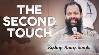 Bishop Amos Singh || The Second Touch || 11.3.2018