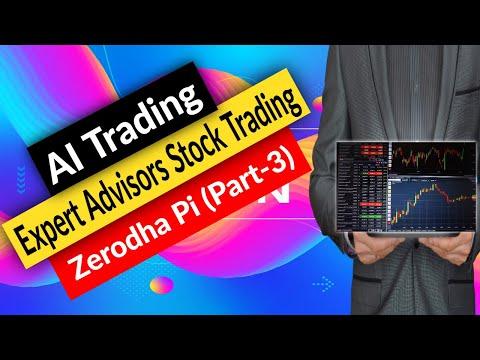 Artificial Intelligence Stock Trading || Expert Advisors Stock Trading || Zerodha Pi Part - 3