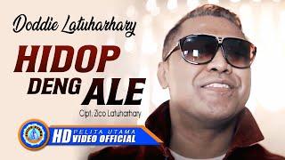 Doddie Latuharhary - Hidop Deng Ale