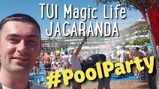 Pool Party TUI Magic Life Jacaranda (пенная вечеринка в бассейне)
