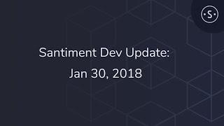 Santiment Dev Update: Jan 30, 2018