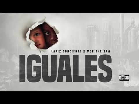 Lapiz Conciente – Iguales Ft. MGP The Saw (Audio Oficial) CODIGOS EL ALBUM