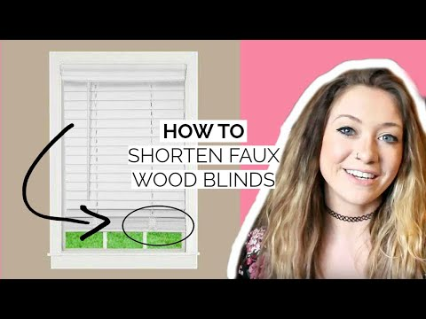 HOW TO SHORTEN BLINDS/FAUX WOOD BLINDS