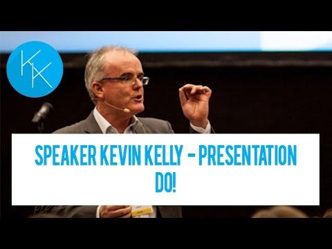 Speaker KEVIN KELLY - Presentation DO!