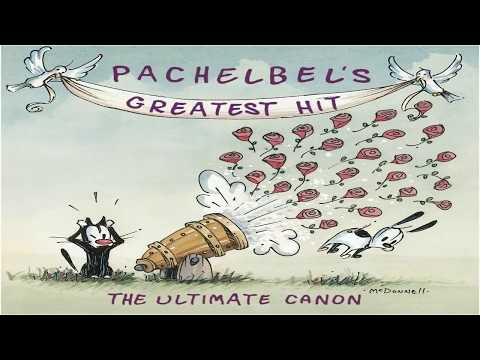 Pachelbel's Greatest Hit : The Ultimate Canon