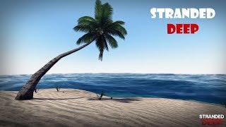 Stranded Deep - выживаем в диких условиях.