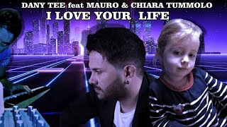Dany Tee Ft. Mauro & Chiara Tummolo - I love your life