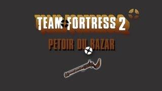 Presentation d'armes Team Fortress 2: Le petoire du bazar.