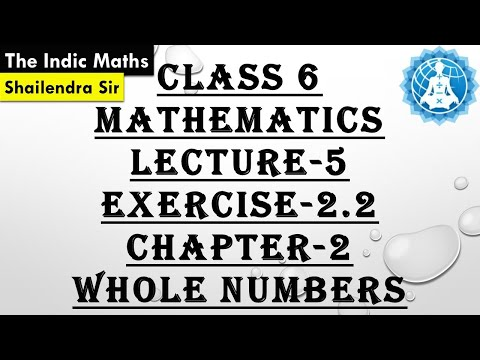 CBSE CLASS 6 MATHEMATICS CHAPTER-2 WHOLE NUMBERS LECTURE-2 (EX-2.2)