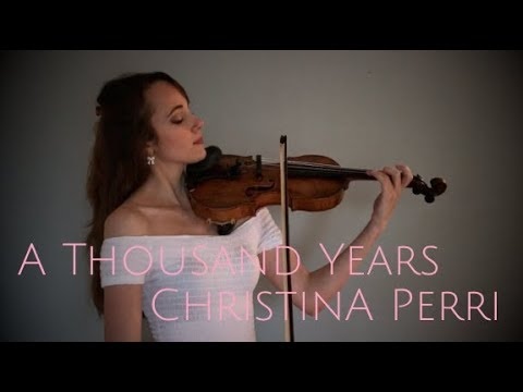 A Thousand Years -- Christina Perri Violin Cover